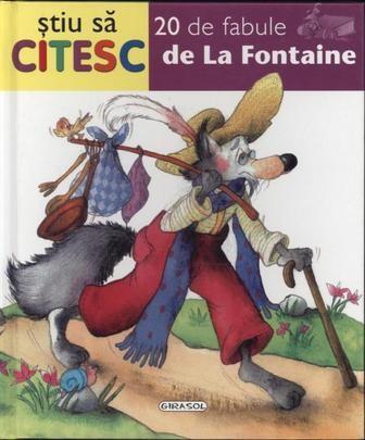 """20 de fabule de la Fontaine - colectia """"stiu sa citesc"""""""