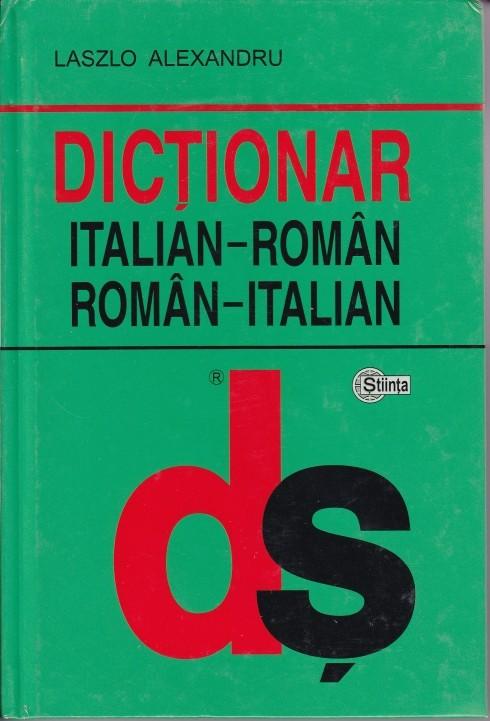 DICTIONAR ITALIAN-ROMAN, ROMAN-ITALIAN (cartonat)