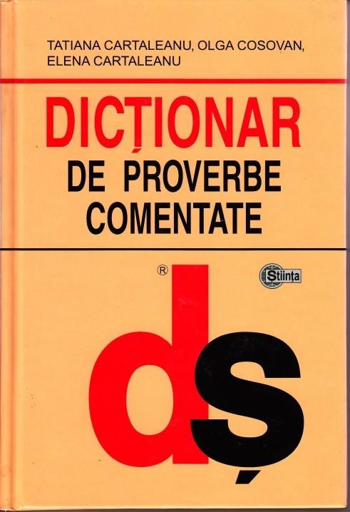 DICTIONAR DE PROVERBE COMENTATE (cartonat)