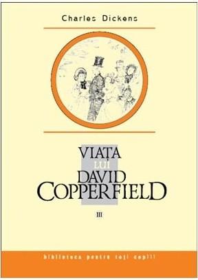 Viata lui David Copperfield III -