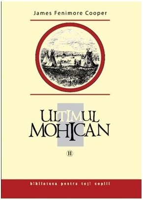 Ultimul mohican II - Cooper Fenimore James