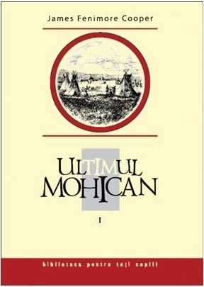 Ultimul mohican I - Cooper Fenimore James