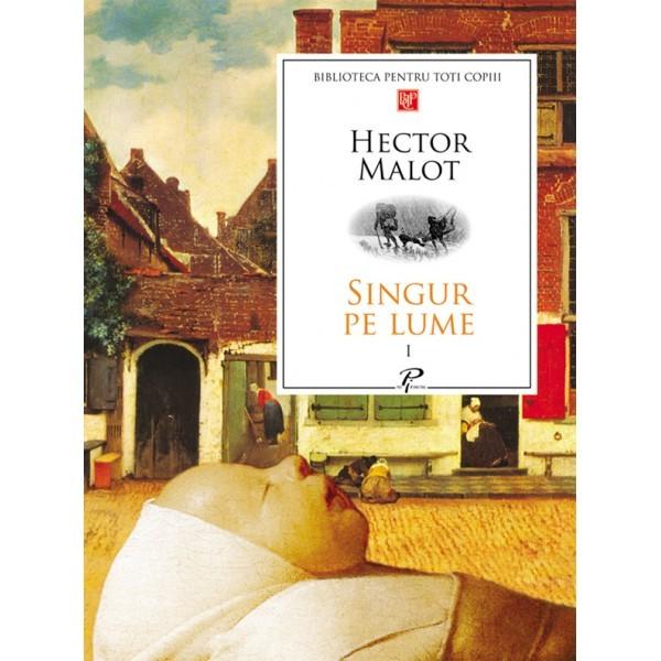 Singur pe lume I - Hector Malot