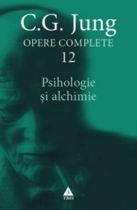 Opere Complete vol.12. Psihologie si alchimie