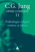 Opere complete. Vol. 11. Psihologia religiei vestice si estice