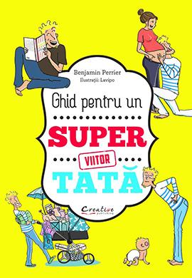 Ghid pentru un viitor Super Tata