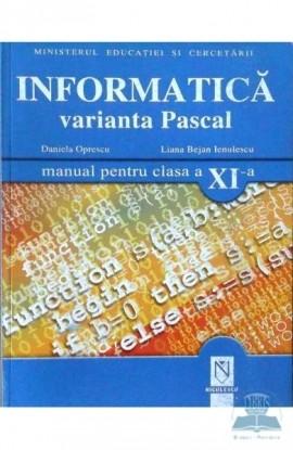 Informatică. Varianta Pascal. Manual pentru clasa XI-a