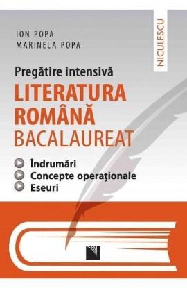 Literatura română bacalaureat - pregătire intensivă - îndrumări, concepte operaţionale, eseuri. Aprobat de MEN prin ordinul 3022/08.01.2018