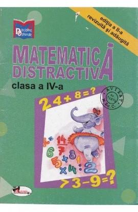Matematica distractiva. caiet clasa a IV-a - Alina Nicolae Pertea