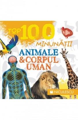 TOP 100 MINUNĂŢII. ANIMALE ŞI CORPUL UMAN